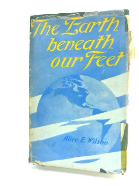 The Earth Beneath our Feet by Wilson, Alice Evelyn