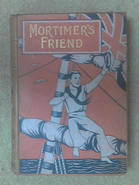 Mortimer's Friend or Goldengates by M. L. Ridley