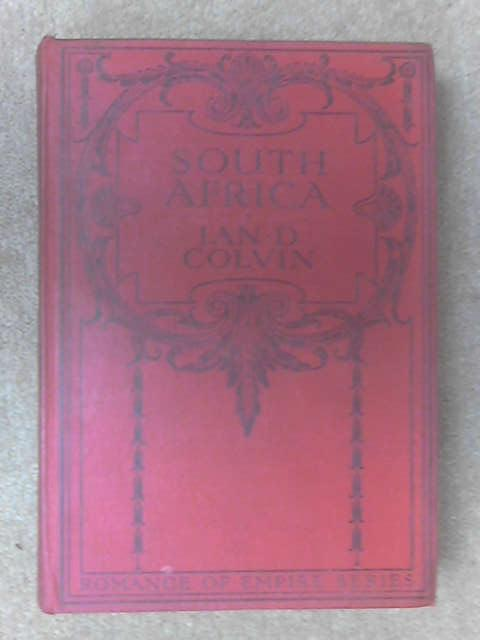 South Africa, With Reproductions In Colour Of The Orig. by Ian Duncan Colvin