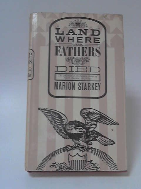 Land Where our Fathers Died by Marion Lena Starkey