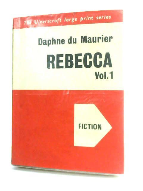 Rebecca Vol.1 by Du Maurier, Daphne