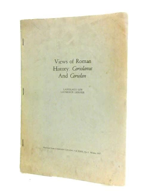Views of Roman History Coriolanus and Coriolan: Comparative Literature, Vol.XXIX, No.1 by Lob and Lerner