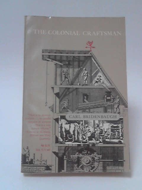 The Colonial Craftsman by Carl Bridenbaugh