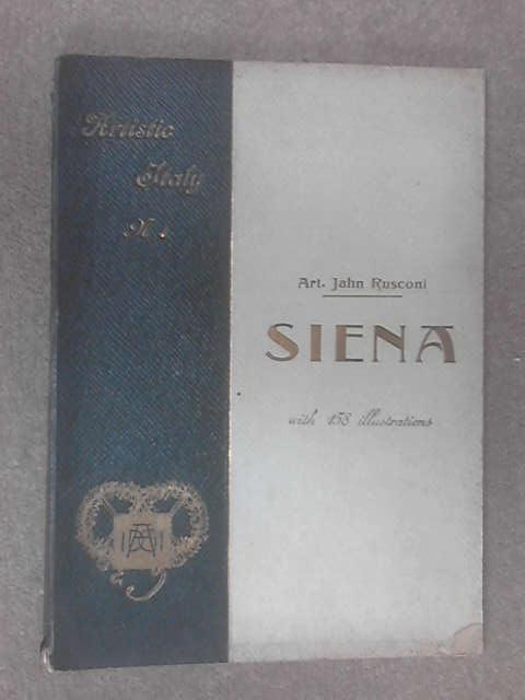 Collection of Illustrated Monographs: Artistic Italy - Siena by Jahn Rusconi