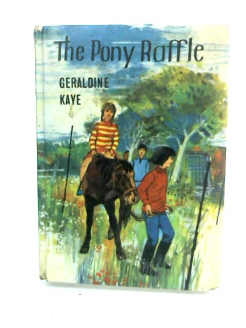 The Pony Raffle by Kaye, Geraldine