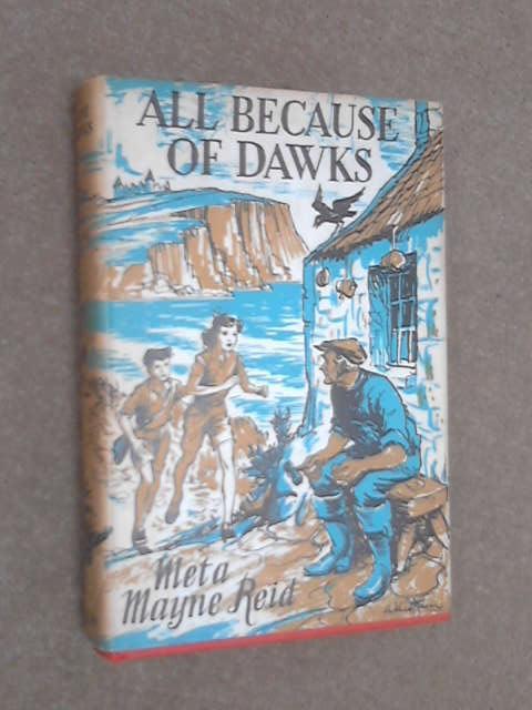 All because of dawks by Meta Mayne Reid