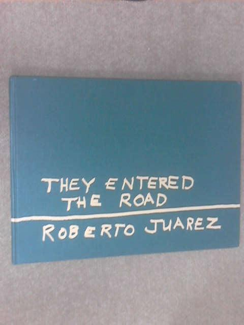 They entered the road by Roberto Juarez