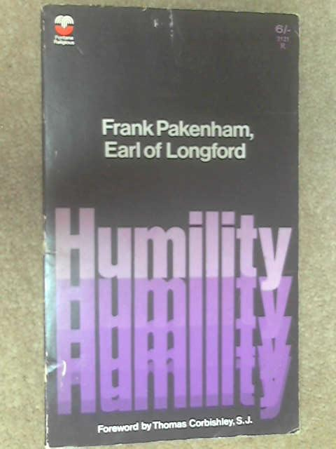 Humility by Earl of Longford, Frank Pakenham