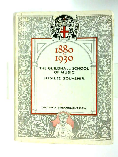 1880-1930 guildhall school of music jubilee souvenir by Anon