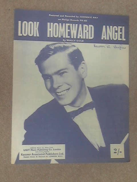 Look Homeward Angel (recorded by Johnnie Ray) by Wally Gold