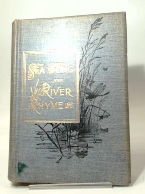 Sea Song and River Rhyme From Chaucer to Tennyson by Estelle Davenport Adams