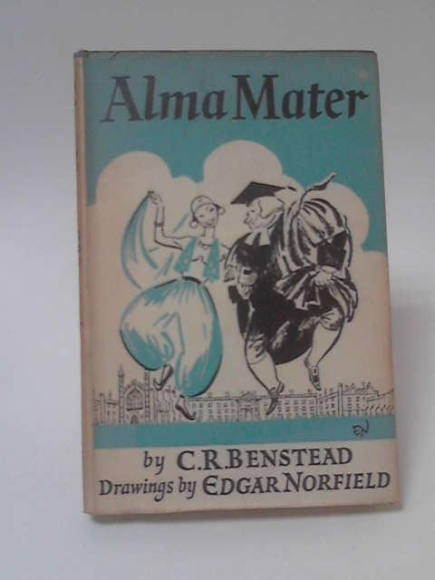 Alma Mater by C. R. Benstead
