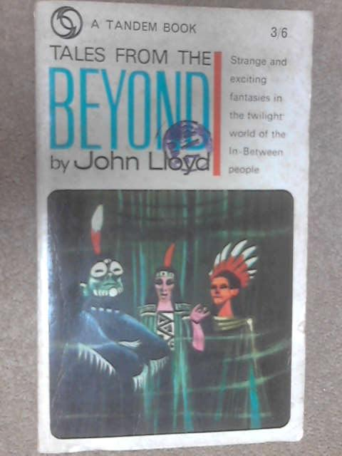 Tales from the Beyond by Lloyd, John