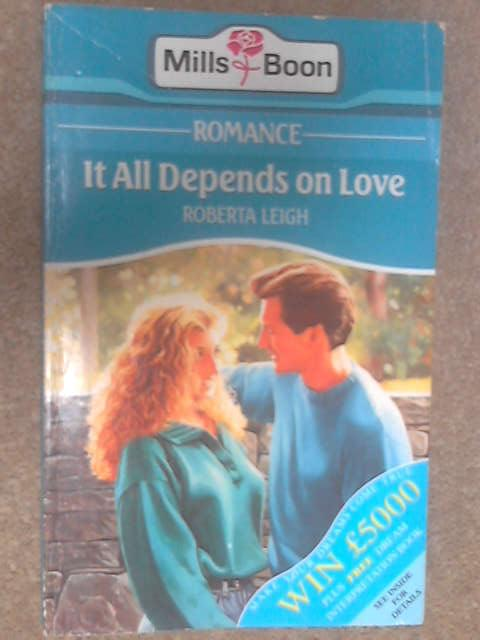 It All Depends on Love by Leigh, Roberta