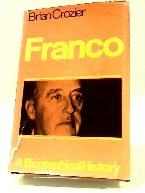 Franco: A biographical history by Brian Crozier