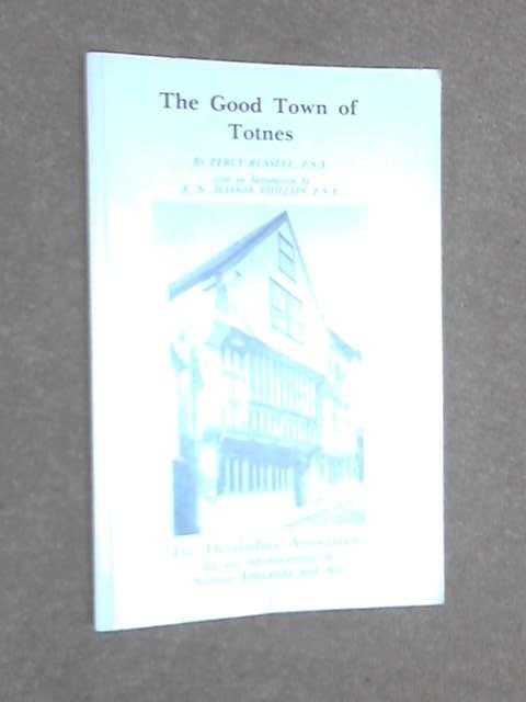 The Good Town of Totnes by Percy Russell