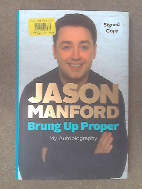 Brung Up Proper: My Autobiography by Jason Manford