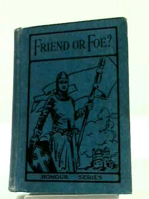 Friend or Foe?: A Tale of Three Soldiers by S. E. Burrow