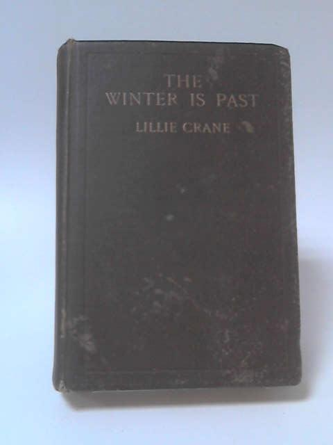 The Winter is Past by Lillie Crane
