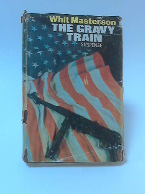 The Gravy Train by Whit Masterson