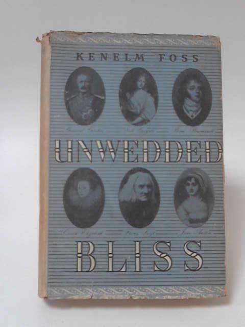 Unwedded Bliss Vol 1 by Kenelm Foss