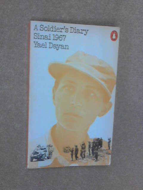 A Soldier's Diary: Sinai, 1967 by Dayan, Yael