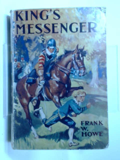 Kings Messenger by Frank W. Howe