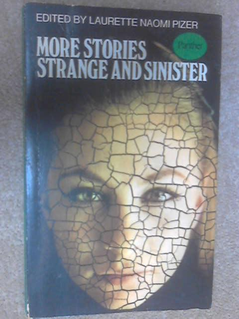 More Stories Strange and Sinister by Pizer, Laurette Naomi (ed)