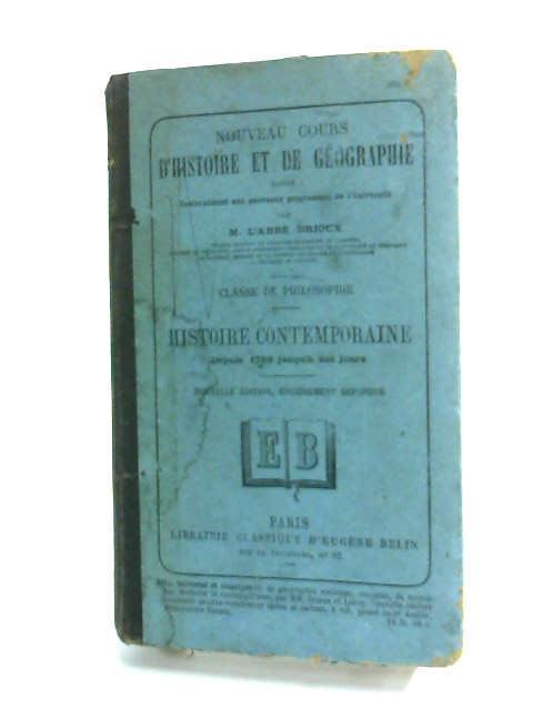 Histoire et de geographie contemporaine by L'abbe drioux