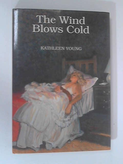 The Wind Blows Cold by Young, K. M.