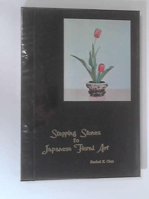 Stepping Stones to Japanese Floral Art by Rachel E. Carr