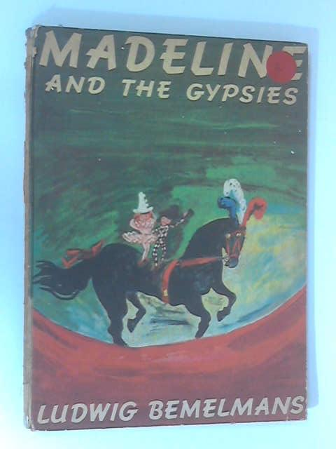 Madeline & The Gypsies by Bemelmans, Ludwig