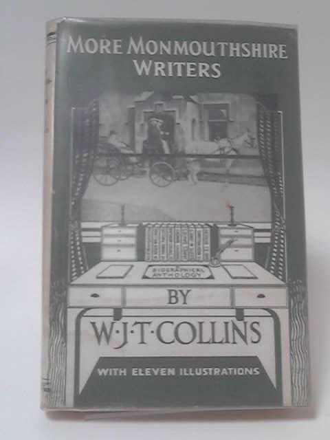 More Monmouthshire Writers: Second Volume by W.J. Townsend Collins