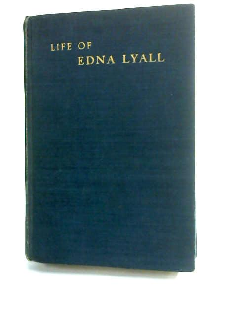 The Life of Edna Lyall by Escreet, J. M.