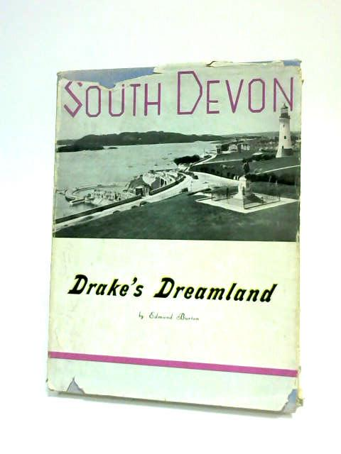 South Devon Drake's Dreamland by Burton, Edmund