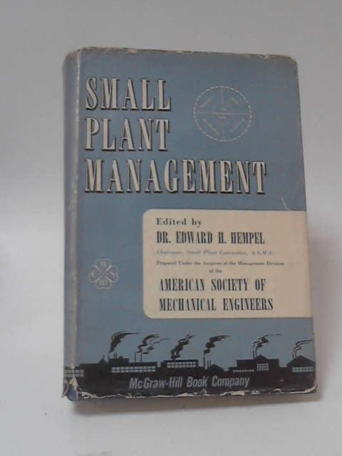 Small Plant Management by Edward H Hempel
