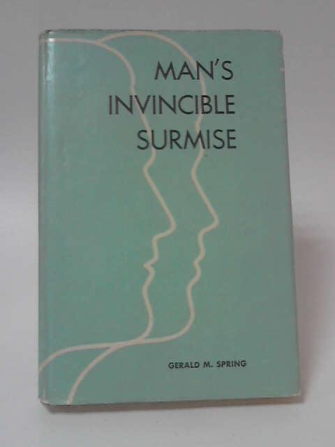 Mans Invincible Surmise by Gerald Spring