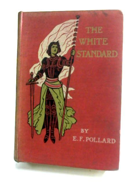 The White Standard by Pollard, Eliza F.