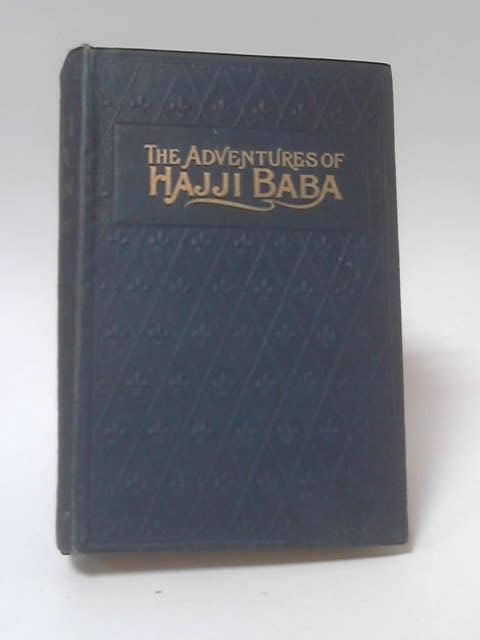 He Adventures of Hajji Baba of Ispahan by James Morier