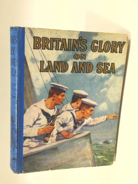 Britain's Glory on Land and Sea by Herbert Hayens