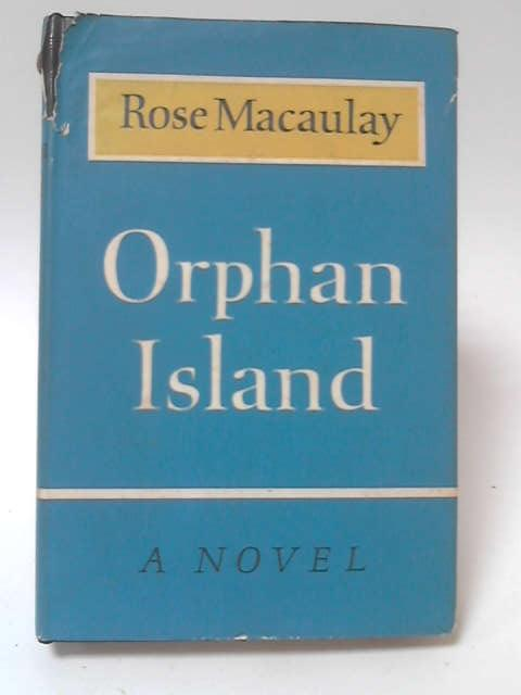 Orphan Island by Rose Macaulay