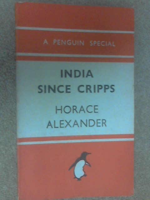 India Since Cripps by Alexander, Horace