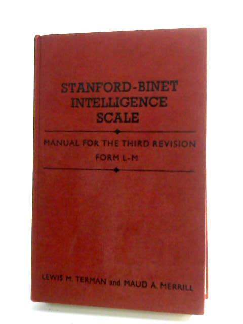 Stanford-Binet Intelligence Scale, Manual for the Third Revision Form L-M by Terman, L M & Merrill, M A
