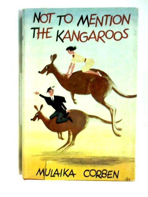 Not to mention the kangaroos by Mulaika Corben