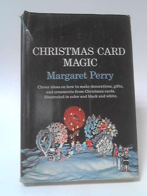 Christmas Card Magic by Margaret Perry