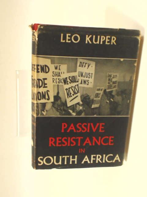 Passive resistance in South Africa by Kuper, Leo