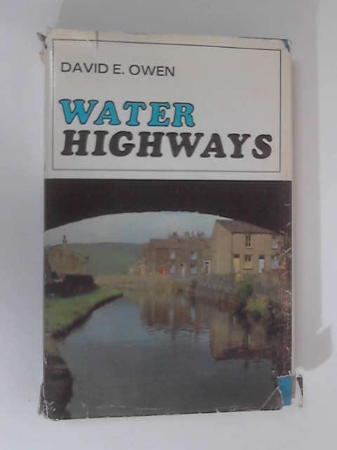 Water Highways by Owen, David E.