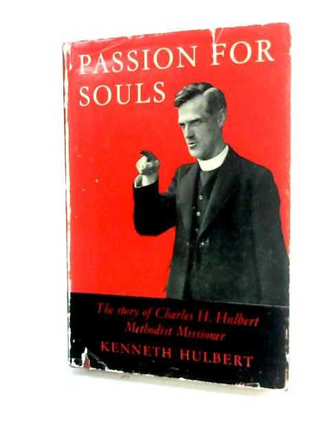 Passion For Souls by Hulbert, Kenneth.