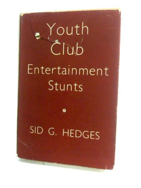 Youth Club Entertainment Stunts by Hedges, Sid G,