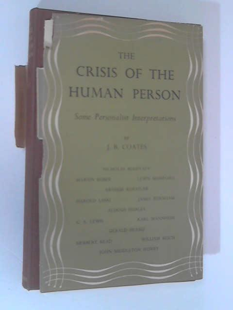 The Crisis Of The Human Person by Coates, J. B.